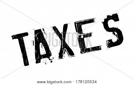 Taxes rubber stamp. Grunge design with dust scratches. Effects can be easily removed for a clean, crisp look. Color is easily changed.