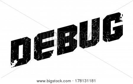 Debug rubber stamp. Grunge design with dust scratches. Effects can be easily removed for a clean, crisp look. Color is easily changed.