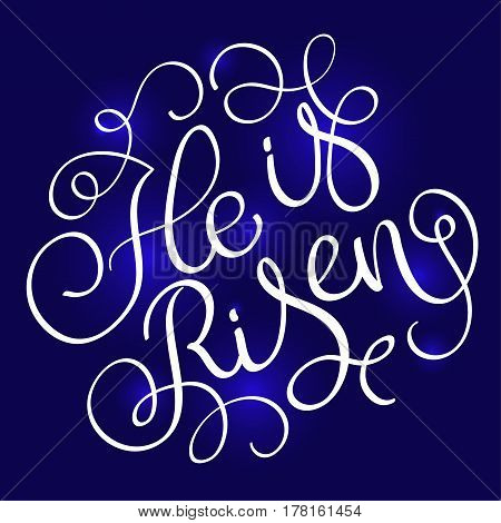 He is Risen text on blue background. Calligraphy lettering Vector illustration EPS10.