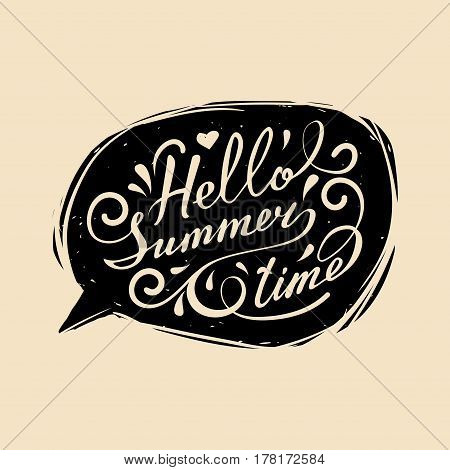 Vector hand lettering inspirational typography poster Hello summer time in speech bubble