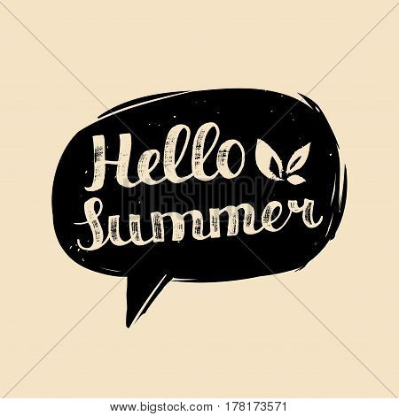 Vector holiday hand lettering typography poster Hello summer in speech bubble. Fun quote design logo or label
