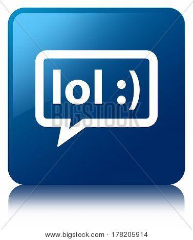 Lol Bubble Icon Blue Square Button