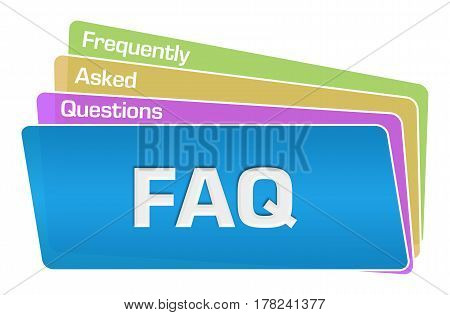 FAQ - Frequently asked questions text written over colorful background.