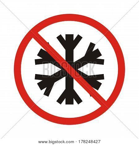 no snowflake. no frozen. Red prohibition sign. Stop symbol