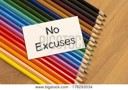 No Excuses Text Concept