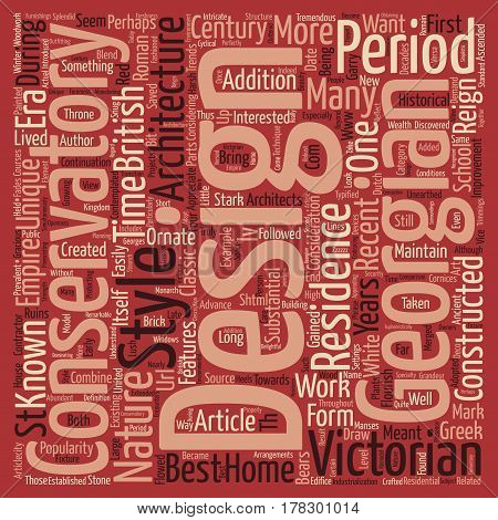 Georgian And Victorian Style Conservatories text background word cloud concept