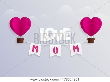 Happy Mothers Day and hot air balloon bunting flags writing mom Greeting Card