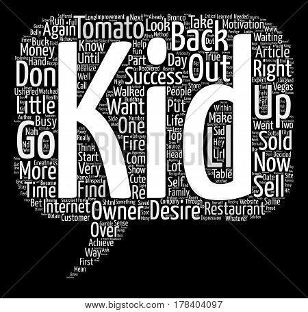 Hey Sid I ll Put My Money On The Kid text background word cloud concept