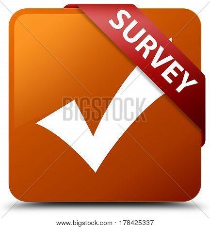 Survey (validate Icon) Brown Square Button Red Ribbon In Corner