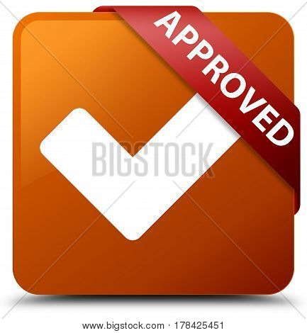 Approved (validate Icon) Brown Square Button Red Ribbon In Corner