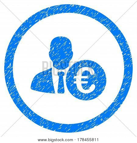 Rounded Euro Banker rubber seal stamp watermark. Icon symbol inside circle with grunge design and dirty texture. Unclean vector blue emblem.