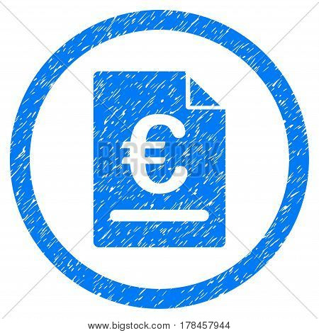 Rounded Euro Invoice rubber seal stamp watermark. Icon symbol inside circle with grunge design and dust texture. Unclean vector blue sign.