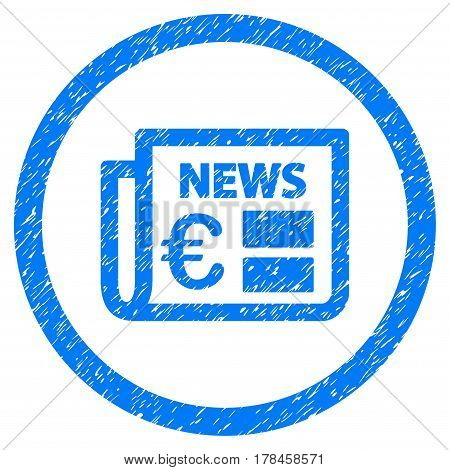 Rounded Euro Newspaper rubber seal stamp watermark. Icon symbol inside circle with grunge design and scratched texture. Unclean vector blue sticker.