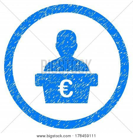 Rounded Euro Politician rubber seal stamp watermark. Icon symbol inside circle with grunge design and dirty texture. Unclean vector blue sign.