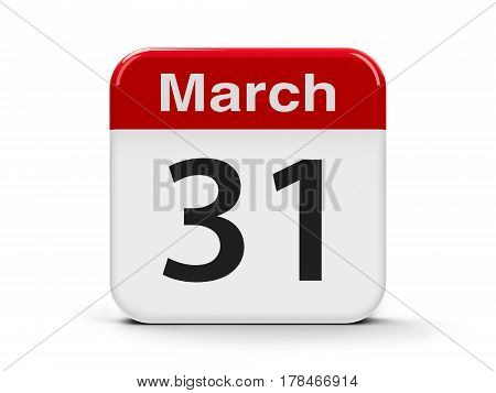 Calendar web button - The Thirty First of March - World Backup Day Cesar Chavez Day in USA three-dimensional rendering 3D illustration