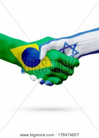 Flags Brazil Israel countries handshake cooperation partnership friendship or sports team competition concept isolated on white