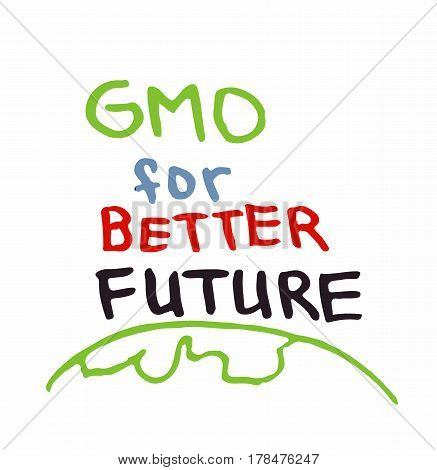 Support GMO gene modified food for better future sing inscription green red blue color vector illustration