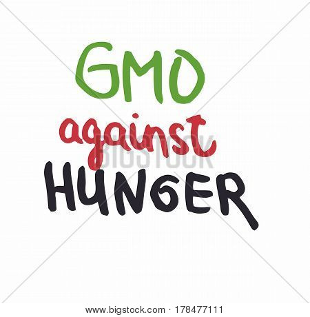 Support GMO gene modified food against hunger sing inscription green red blue color vector illustration