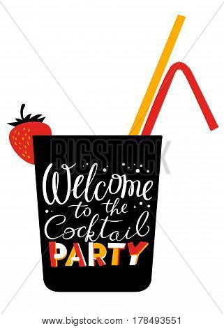 Welcome to the cocktail party lettering. Cocktail glass silhouette with tubes and strawberry decoration on white background. Isolated vector illustration