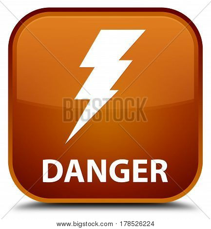 Danger (electricity Icon) Special Brown Square Button