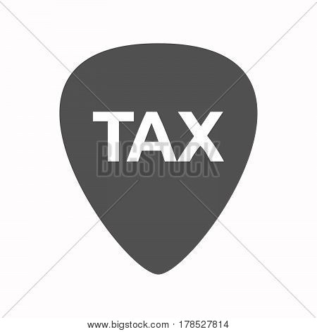 Isolated Guitar Plectrum With  The Text Tax