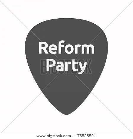 Isolated Guitar Plectrum With  The Text Reform Party
