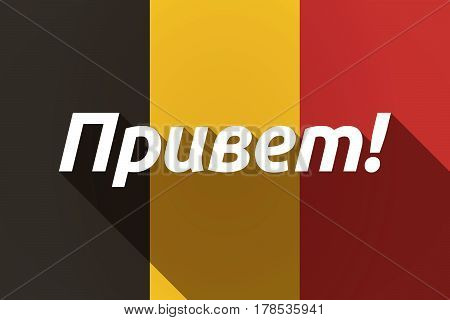 Long Shadow Germany Flag With  The Text Hello In The Russian Language