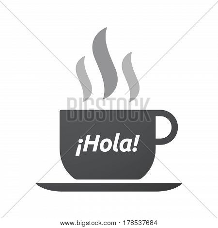 Isolated Coffee Mug With  The Text Hello! In Spanish Language