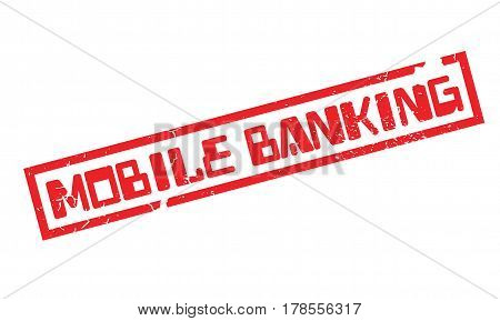 Mobile Banking rubber stamp. Grunge design with dust scratches. Effects can be easily removed for a clean, crisp look. Color is easily changed.