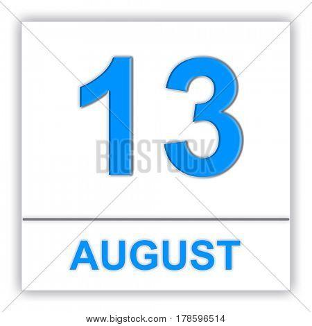 August 13. Day on the calendar. 3D illustration