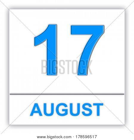 August 17. Day on the calendar. 3D illustration