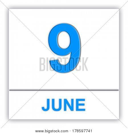 June 9. Day on the calendar. 3D illustration