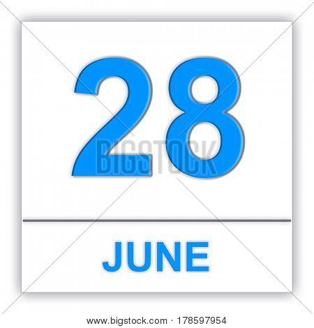 June 28. Day on the calendar. 3D illustration