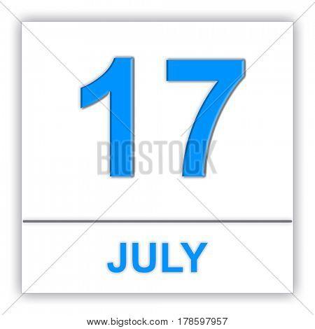July 17. Day on the calendar. 3D illustration