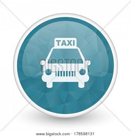 Taxi brillant crystal design round blue web icon.