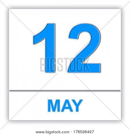 May 12. Day on the calendar. 3D illustration