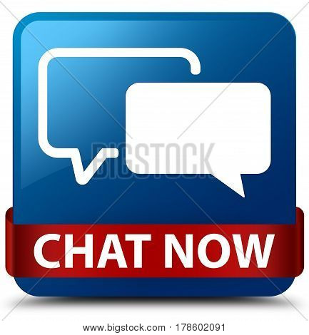 Chat Now Blue Square Button Red Ribbon In Middle