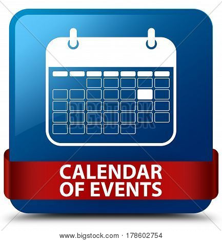 Calendar Of Events Blue Square Button Red Ribbon In Middle