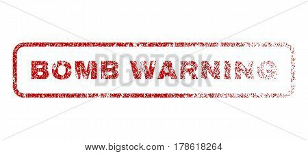 Bomb Warning text rubber seal stamp for watermarks. Textured message. Vector red caption inside rounded rectangular shape. Grunge design and dirty texture.