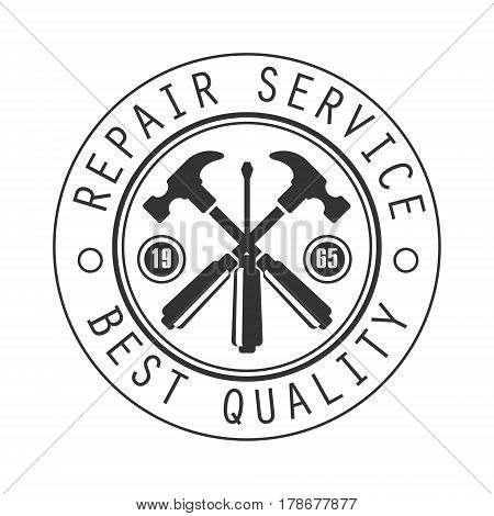 Best Quality Repair and Renovation Service Black And White Sign Design Template With Text In Round Frame. Monochrome Vector Emblem, Label For Repairing Company Advertisement.