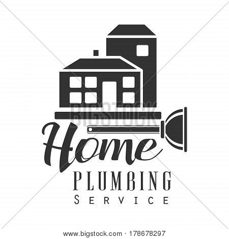 Home Plumbing, Repair and Renovation Service Black And White Sign Design Template With Text And House Silhouette. Monochrome Vector Emblem, Label For Repairing Company Advertisement.
