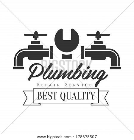 Best Quality Plumbing Repair and Renovation Service Black And White Sign Design Template With Text, Wrench And Two Taps. Monochrome Vector Emblem, Label For Repairing Company Advertisement.