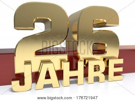 Golden digit twenty six and the word of the year. Translated from the German - years.3D illustration