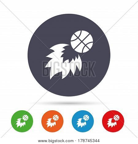 Basketball fireball sign icon. Sport symbol. Round colourful buttons with flat icons. Vector