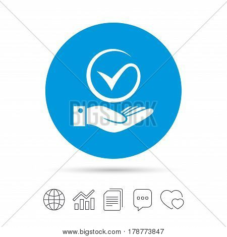 Tick and hand sign icon. Palm holds check mark symbol. Copy files, chat speech bubble and chart web icons. Vector