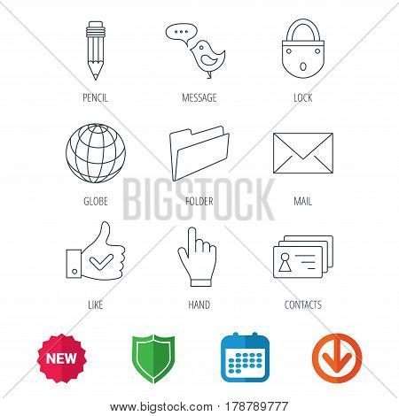 Pencil, press hand and world globe icons. Bird message, social network and mail linear signs. Contacts, like and folder icons. New tag, shield and calendar web icons. Download arrow. Vector