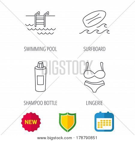 Surfboard, swimming pool and lingerie icons. Shampoo linear sign. Shield protection, calendar and new tag web icons. Vector
