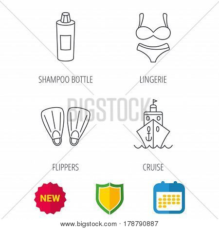 Cruise, swimming flippers and lingerie icons. Shampoo bottle linear sign. Shield protection, calendar and new tag web icons. Vector