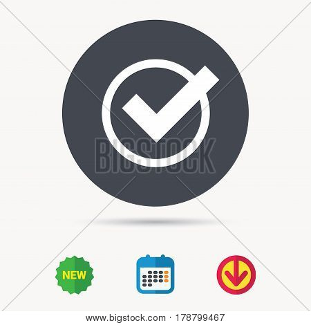 Tick icon. Check or confirm symbol. Calendar, download arrow and new tag signs. Colored flat web icons. Vector