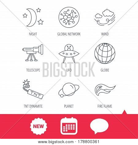 Ufo, planet and telescope icons. World, global network and night linear signs. TNT dynamite, fire flame and wind flat line icons. New tag, speech bubble and calendar web icons. Vector